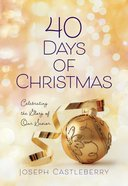 40 Days Of Christmas: Celebrating The Glory Of Our Savior image