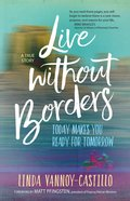 Live Without Borders: Today Makes You Ready For Tomorrow. No Experience Is Ever Wasted image
