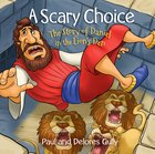 Scary Choice, A: The Story Of Daniel In The Lion's Den image