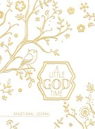Little God Time, A: Devotional Journal, A (Gold/white)