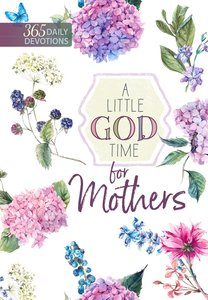 Product: 365 Daily Devotions: Little God Time For Mothers, A Image