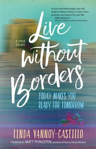 Product: Live Without Borders: Today Makes You Ready For Tomorrow. No Experience Is Ever Wasted Image