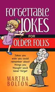 Product: Forgettable Jokes For Older Folks: Jokes You Wish You Could Remember About Things You Thought You'd Never Forget Image