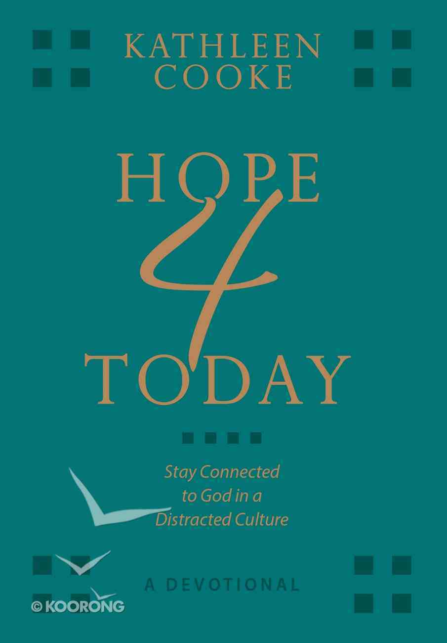 Hope 4 Today: Staying Connected to God in a Distracted Culture Imitation Leather