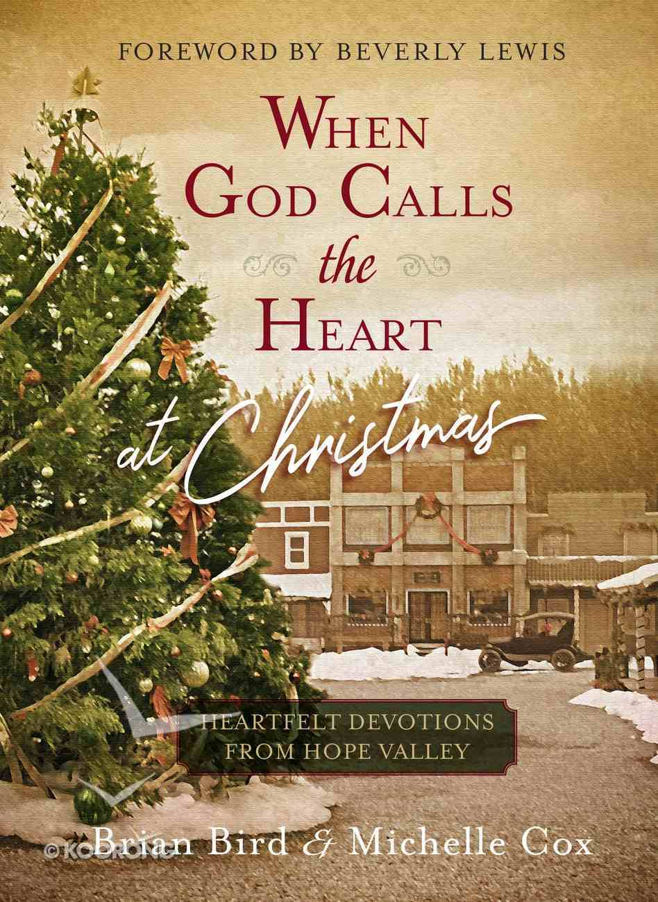 When God Calls the Heart At Christmas: Heartfelt Devotions From Hope Valley Hardback