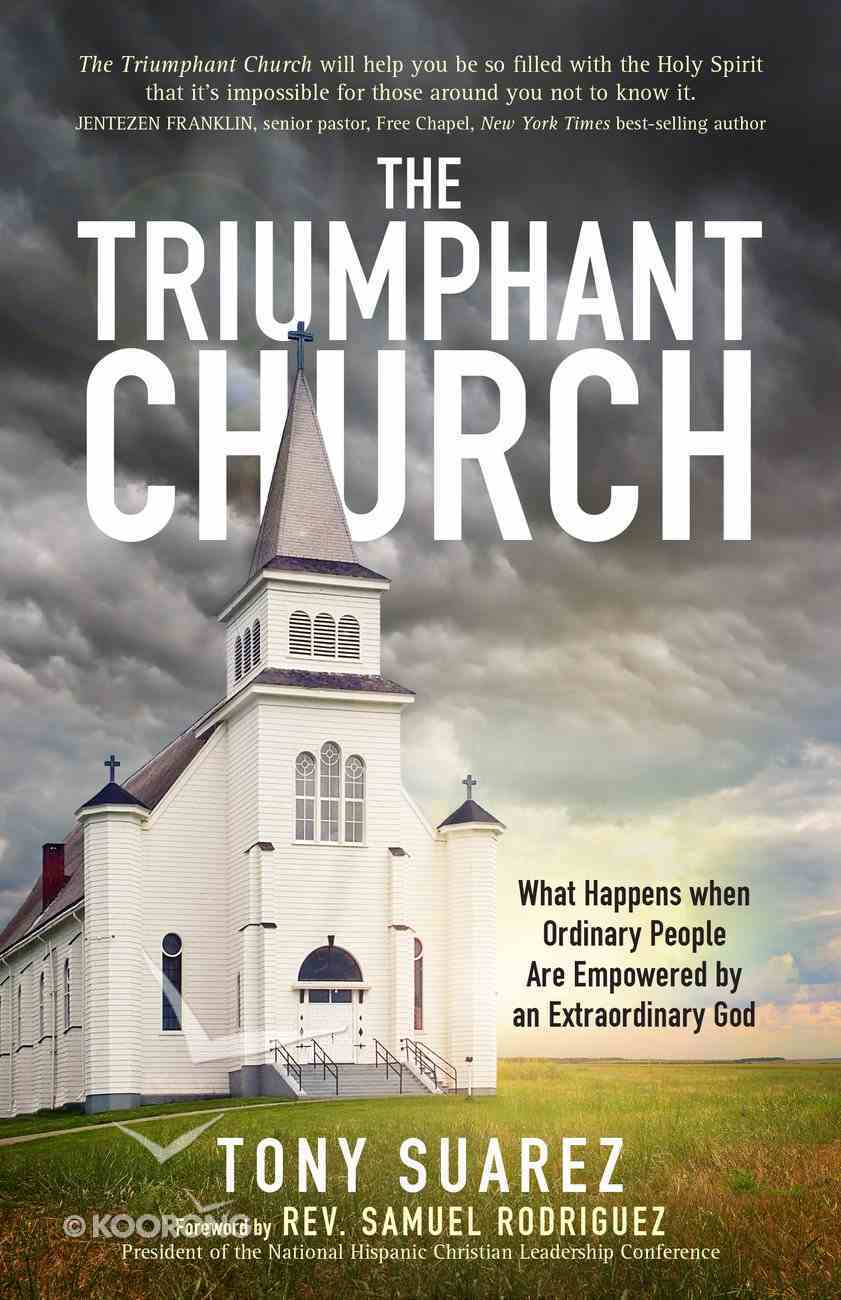 The Triumphant Church: The Greatest Hope For the World Paperback