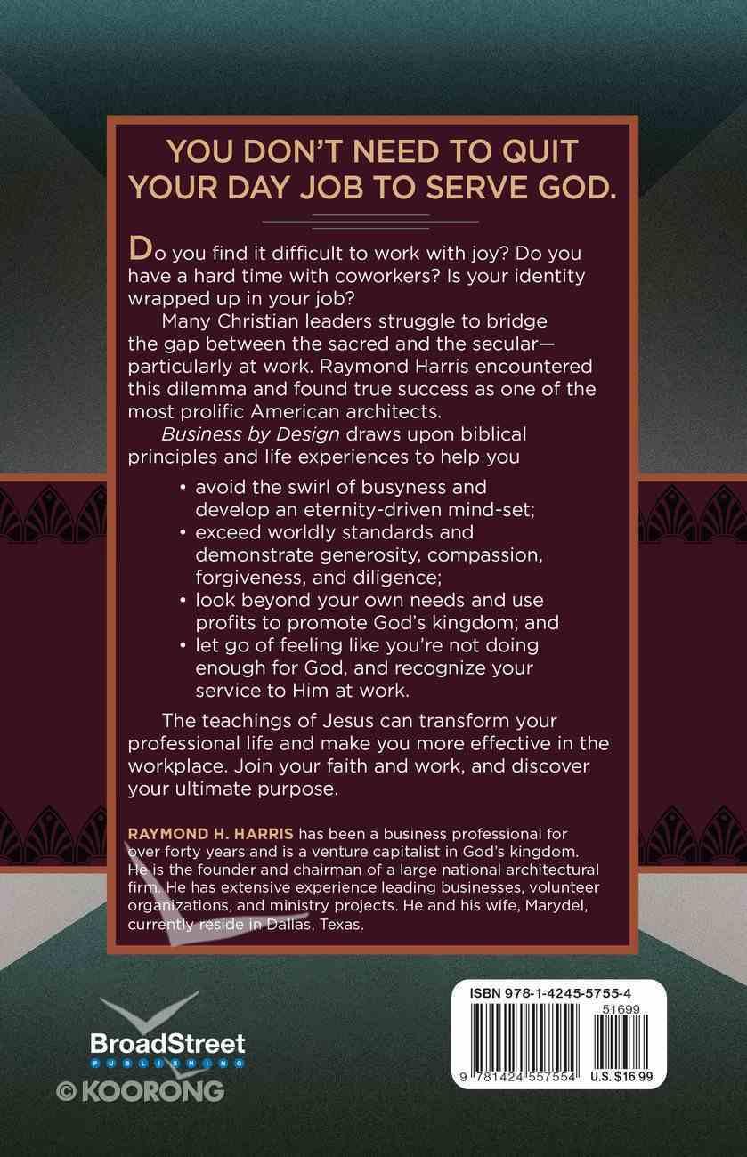 Business By Design: Applying God's Wisdom For True Success Paperback