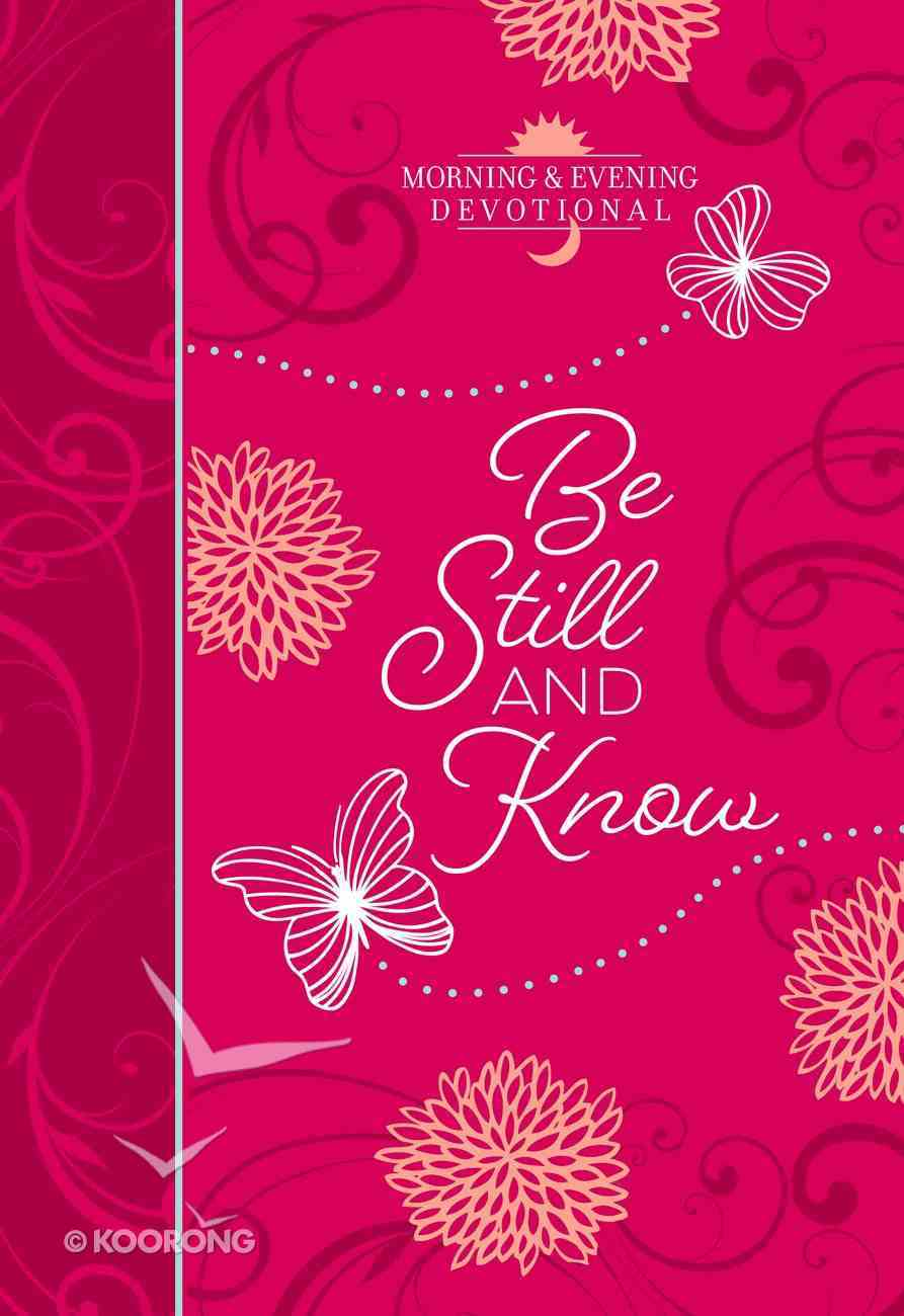 Be Still and Know: Morning & Evening Devotional Imitation Leather
