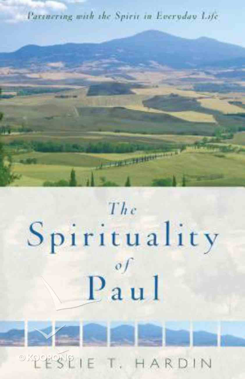 The Spirituality of Paul: Partnering With the Spirit in Everyday Life Paperback