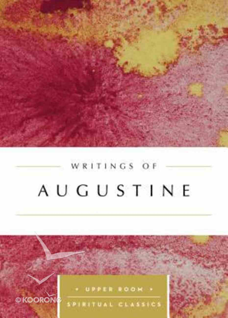Writings of Augustine (Upper Room Spiritual Classics Series) Paperback