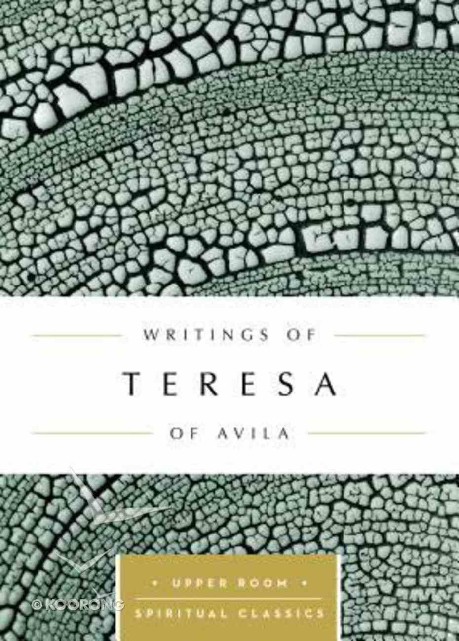 Writings of Teresa of Avila (Upper Room Spiritual Classics Series) Paperback