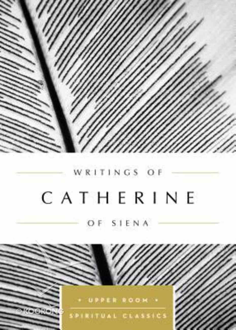 Writings of Catherine of Siena (Upper Room Spiritual Classics Series) Paperback