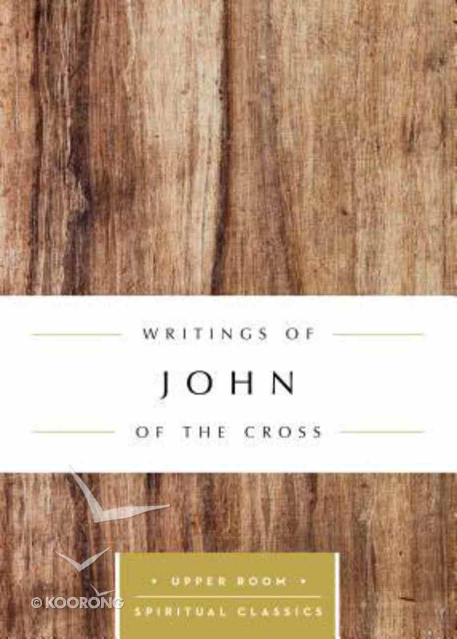 Writings of John of the Cross (Upper Room Spiritual Classics Series) Paperback