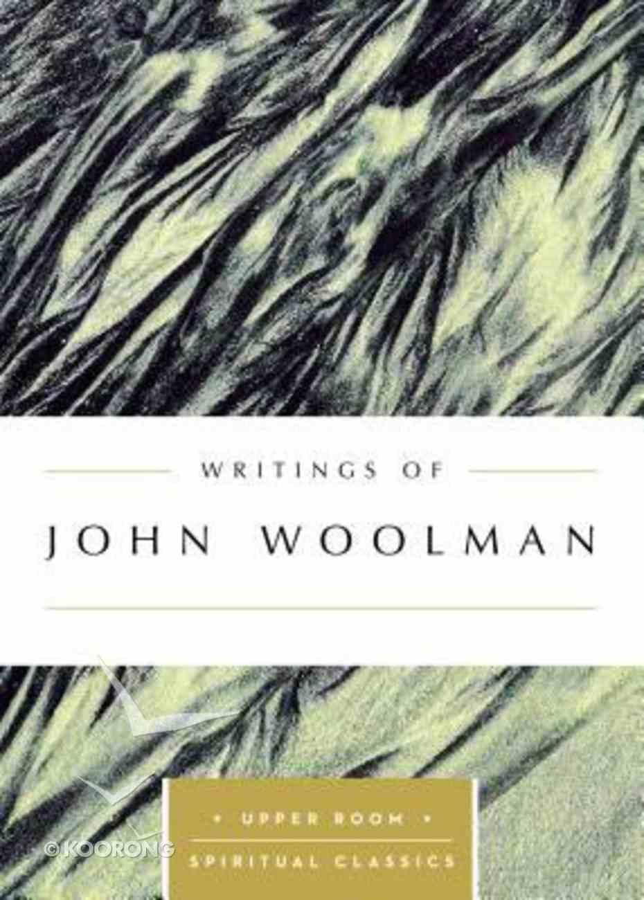 Writings of John Woolman (Upper Room Spiritual Classics Series) Paperback