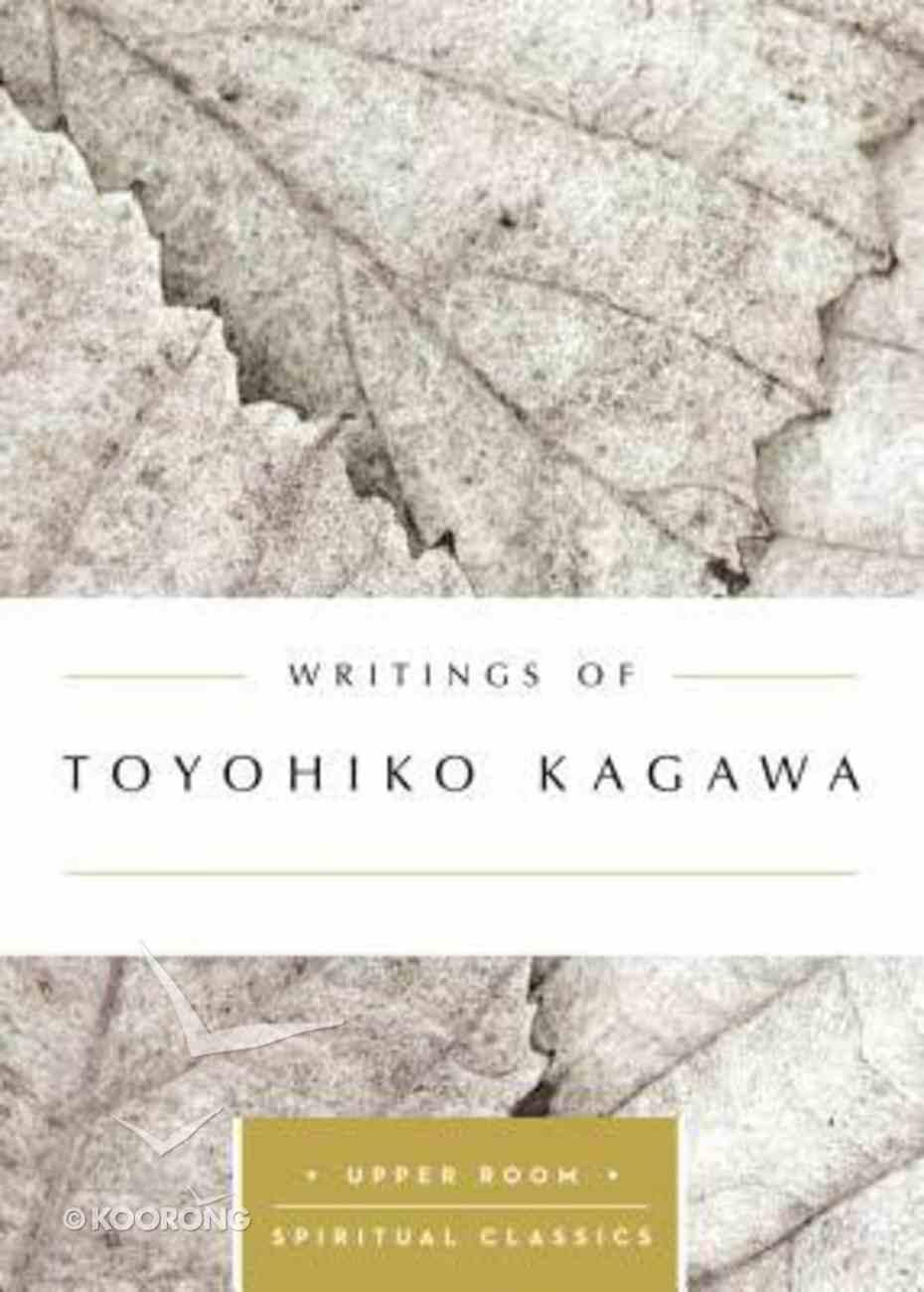 Writings of Toyohiko Kagawa (Upper Room Spiritual Classics Series) Paperback