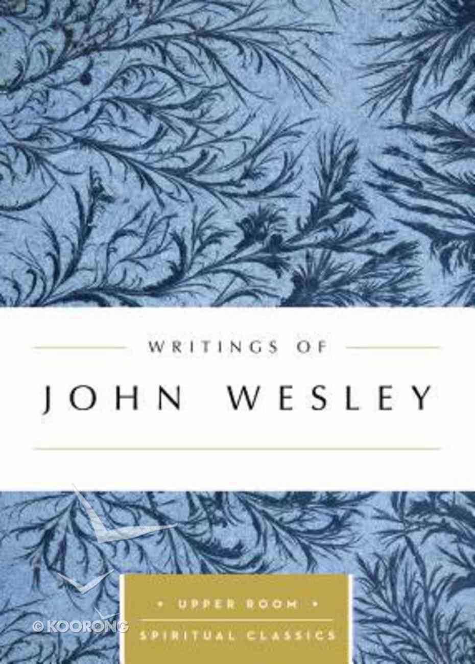 Writings of John Wesley (Upper Room Spiritual Classics Series) Paperback