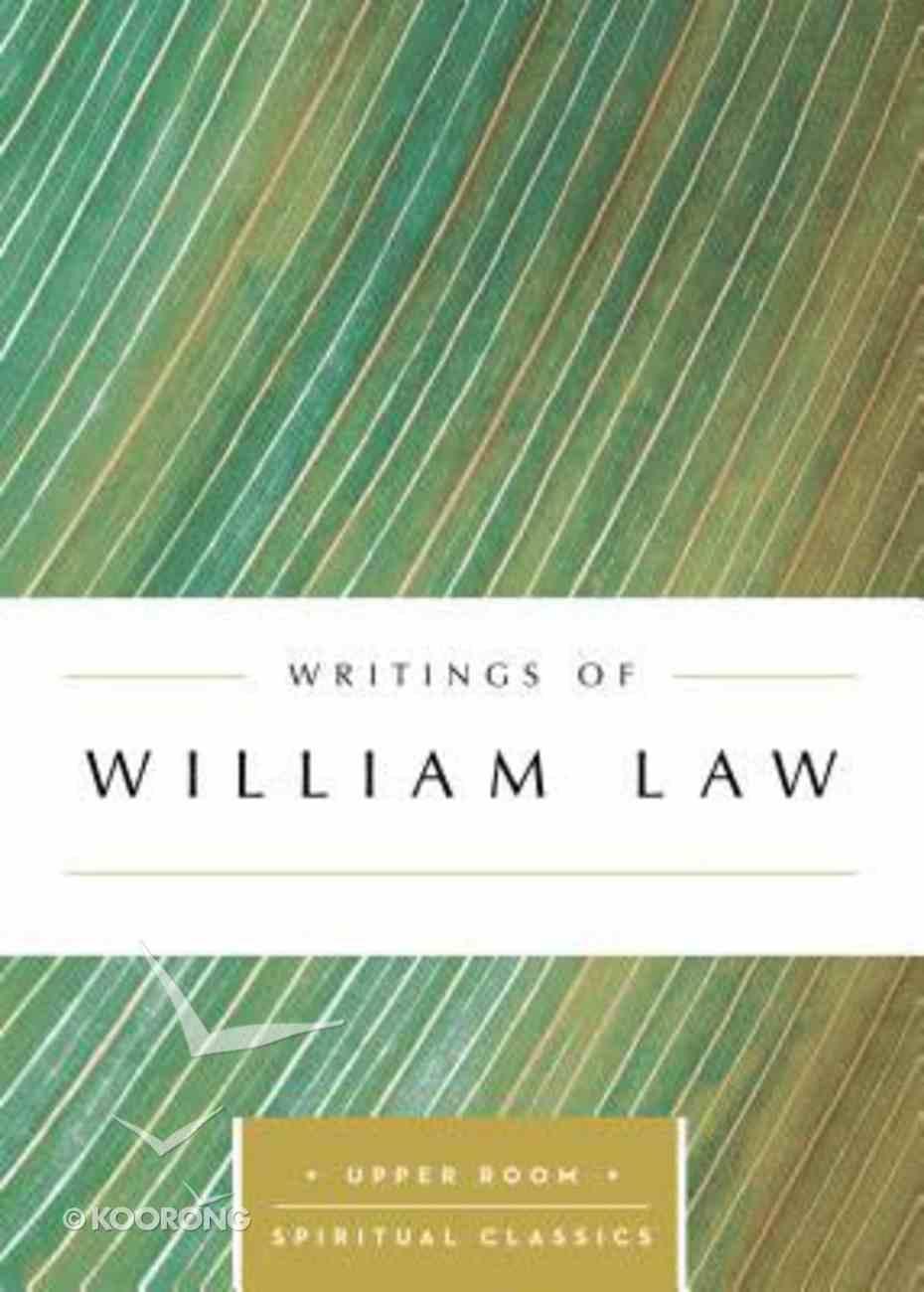 Writings of William Law (Upper Room Spiritual Classics Series) Paperback