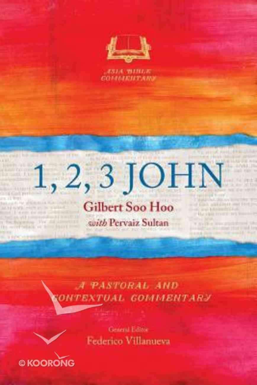 1, 2, 3 John (Asia Bible Commentary Series) Paperback