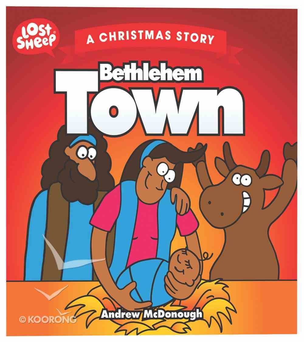 Christmas Story: Bethlehem Town (Lost Sheep Series) Paperback