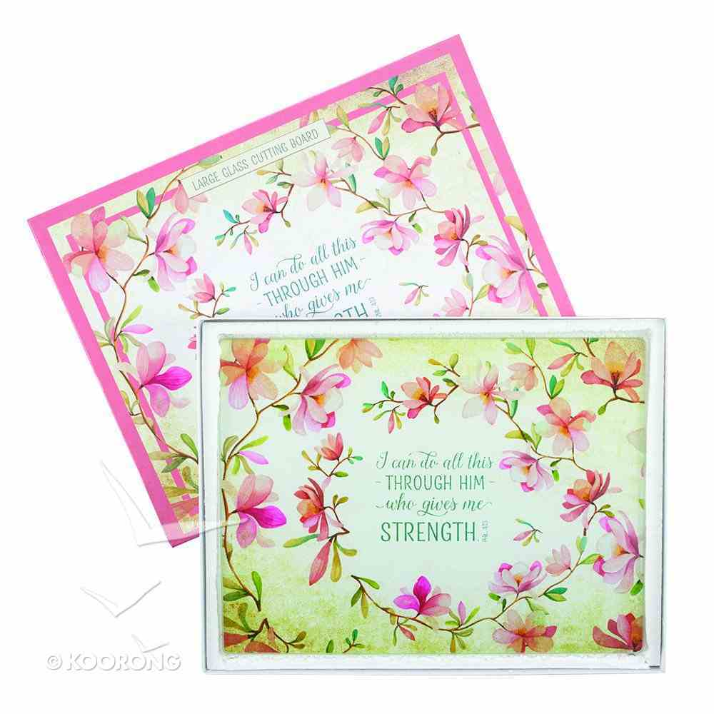 Large Glass Cutting Board: I Can Do All This Through Him Who Gives Me Strength, Floral Homeware