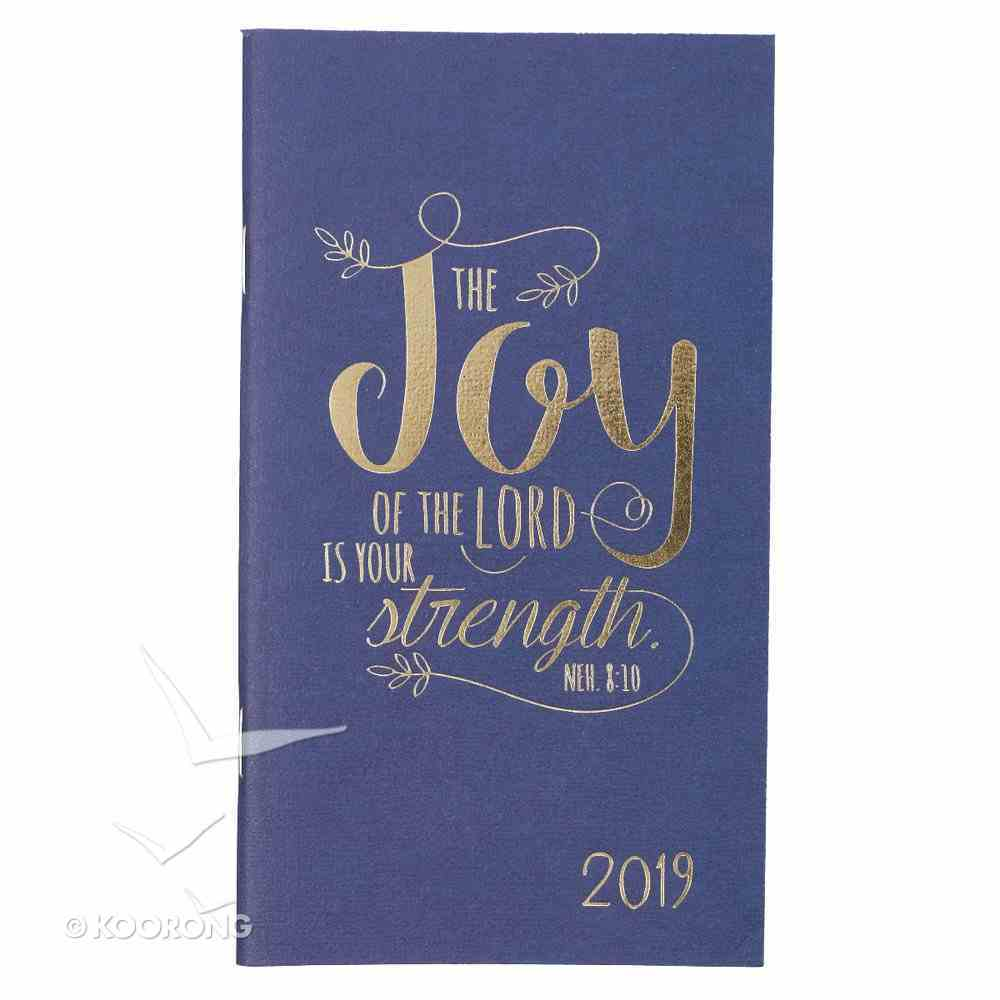 2019 Small Daily Diary/Planner: The Joy of the Lord is Your Strength, Navy/Gold Paperback