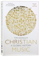 Christian Music: A Global History (And Expanded) Paperback