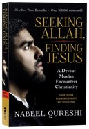 Seeking Allah, Finding Jesus: A Devout Muslim Encounters Christianity Paperback
