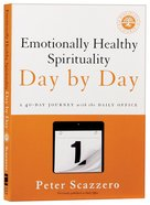 Emotionally Healthy Spirituality Day By Day: A 40-Day Journey With the Daily Office Paperback