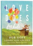 Love Does For Kids Hardback