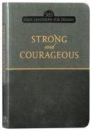 Strong And Courageous: 365 Daily Devotions For Fathers image