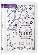 Little God Time For Mothers, A: 365 Daily Devotions image