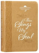 Then Sings My Soul: Morning & Evening Devotional image