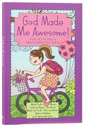 God Made Me Awesome: Fun Activities And Devotions For Girls image
