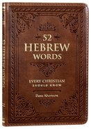 52 Hebrew Words Every Christian Should Know (Brown Luxleather) Imitation Leather