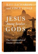 Jesus Among Secular Gods: The Countercultural Claims of Christ Paperback