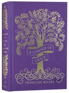 A Lineage of Grace (Special Edition) Hardback