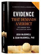 Evidence That Demands a Verdict: Life-Changing Truth For a Skeptical World (Completely And Expanded) Hardback