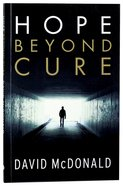 Hope Beyond Cure (Second Edition) Paperback