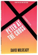 Lent 2019: Peter At the Cross: An Eyewitness Tells All (Studies For Lent And Other Times) Paperback