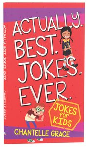 Product: Actually. Best. Jokes. Ever: Joke Book For Kids Image