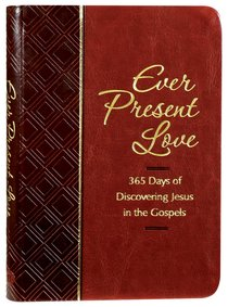 Product: Ever Present Love: 365 Days Of Discovering Jesus In The Gospels Image