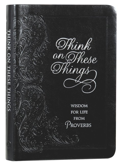 Product: Think On These Things: Wisdom For Life From Proverbs Image