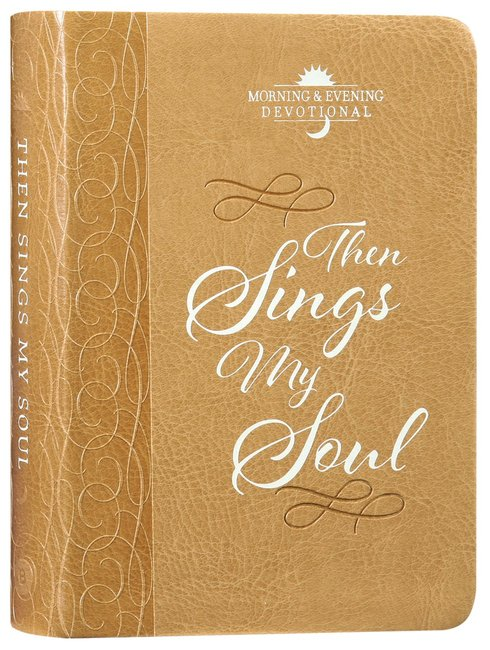 Product: Then Sings My Soul: Morning & Evening Devotional Image