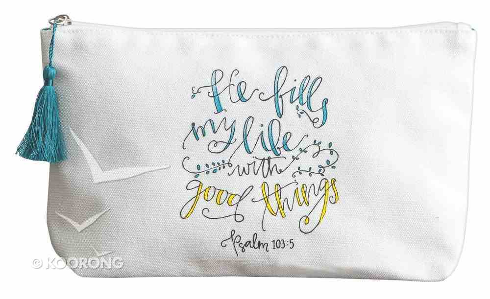 Cosmetic Bag: He Fills My Life With Good Things, White - Outside/Blue - Inside, (Psalm 103:5) ((In)courage Gift Product Series) Soft Goods