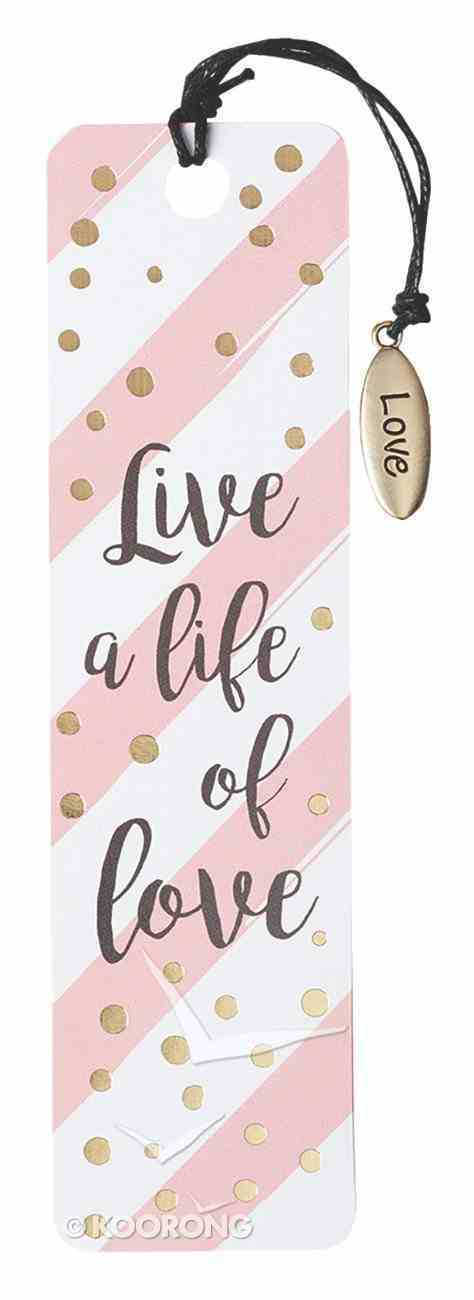 Bookmark With Tassel and Charm: Live a Life of Love (Sparkle Range) Stationery