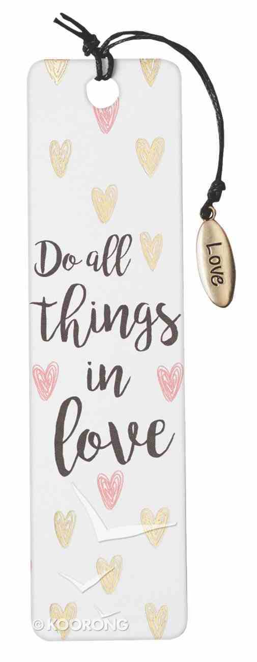 Bookmark With Tassel and Charm: Do All Things in Love (Sparkle Range) Stationery