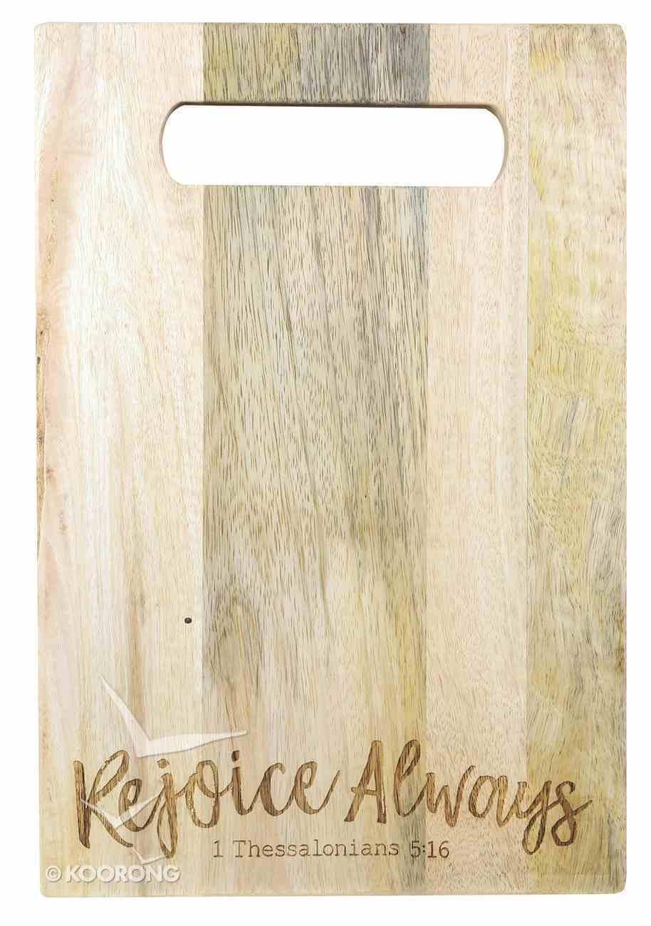 Mango Wood Cutting Board: Rejoice Always Homeware