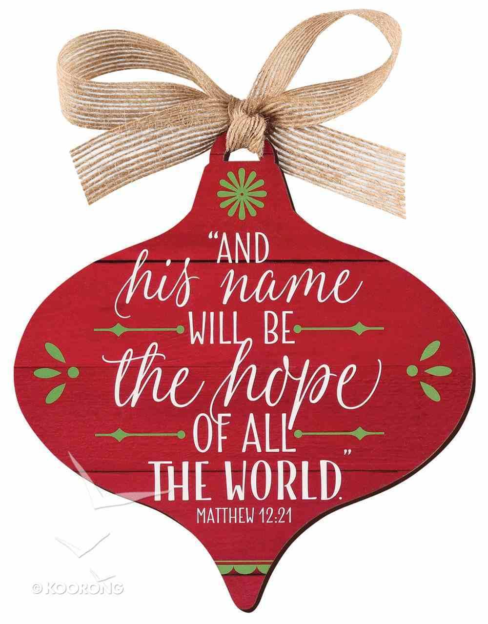 Christmas Mdf Red Barnwood Ornament: Hope, Wide Teardrop Shape (Matthew 12:21) Homeware