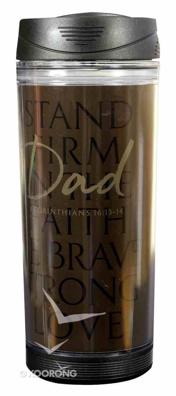 Acrylic Tumbler Mug: Dad Stand Firm, Dark Brown With Black Lid (1 Cor 16:13-14) Homeware