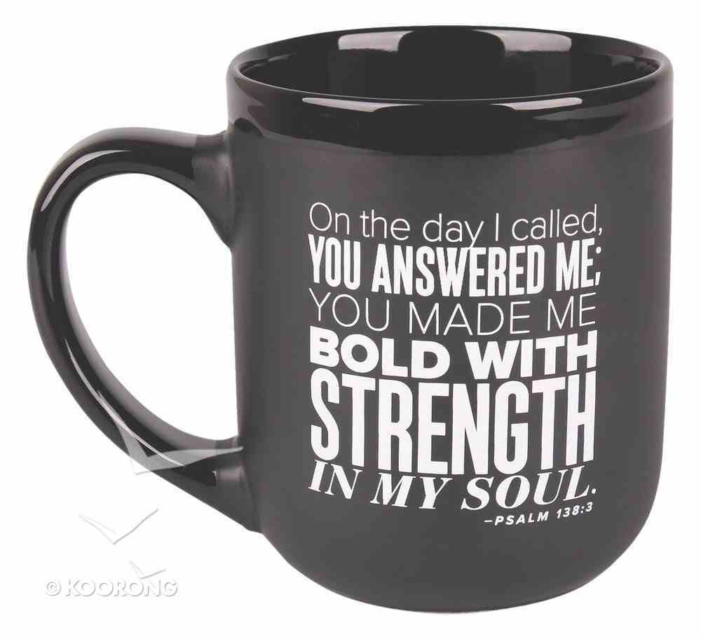 Ceramic Mug: Strength, Encourage Men Black/White (Psalm 138:3) Homeware